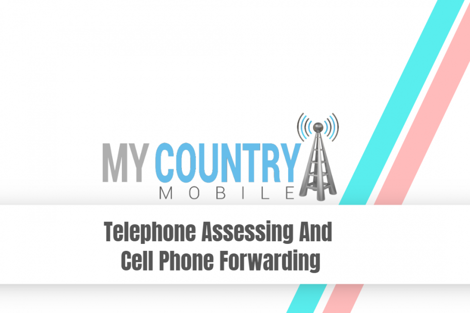 Telephone Assessing And Cell-Phone Forwarding - My Country Mobile