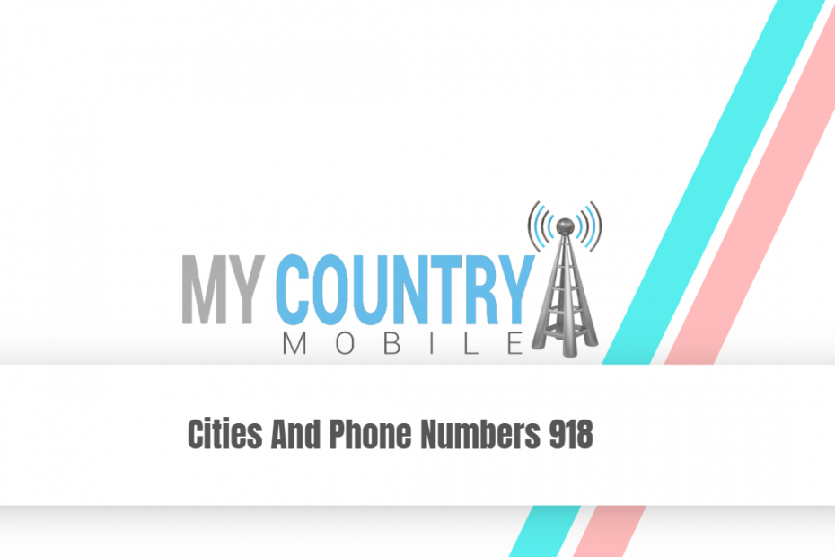 Cities And Phone Numbers 918 - My Country Mobile