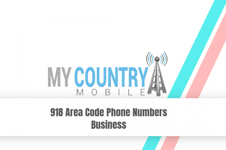 918 Area Code Phone Numbers Business - My Country Mobile