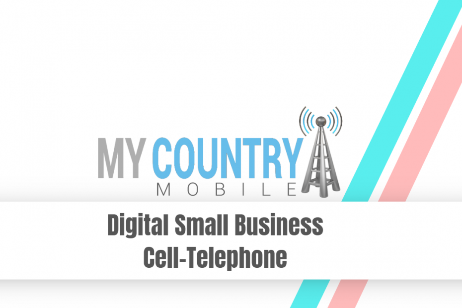 Digital Small Business Cell-Telephone - My Country Mobile