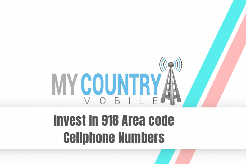 Invest In 918 Area code Cellphone Numbers - My Country Mobile