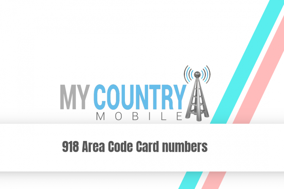 918 Area Code Card numbers - My Country Mobile