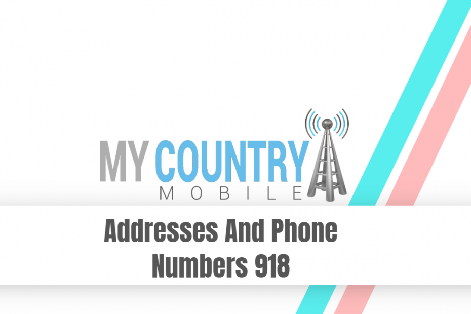 Addresses And Phone Numbers 918 - My Country Mobile