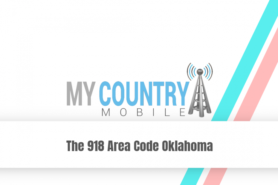 The 918 Area Code Oklahoma - My Country Mobile