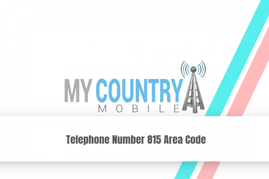 Telephone Number 815 Area Code - My Country Mobile